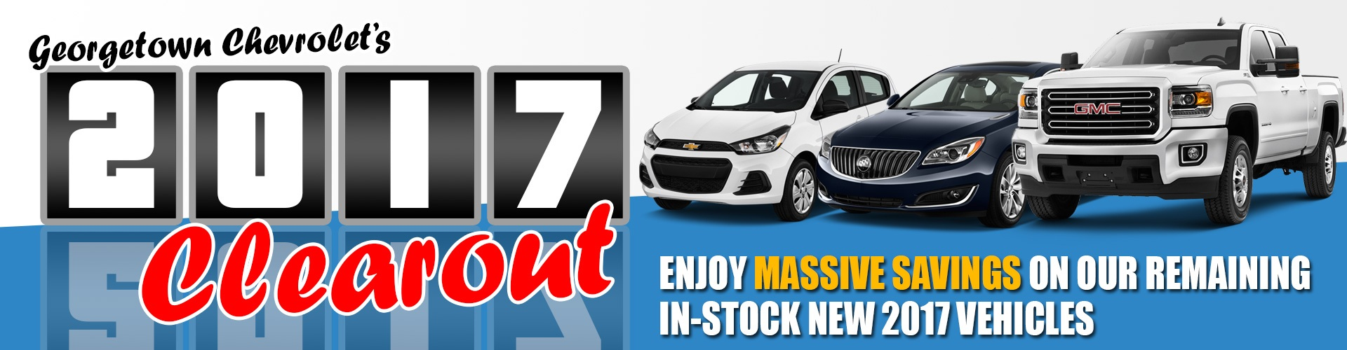 Enjoy massive savings on our remaining new in-stock 2017 vehicles when during the 2017 Clearout at Georgetown Chevrolet